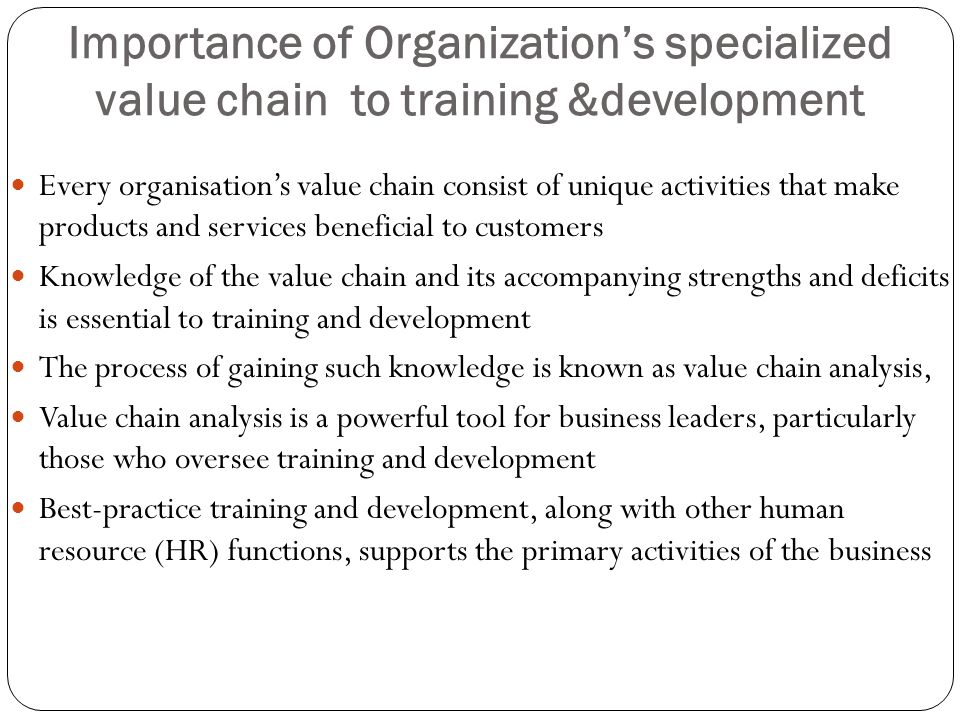 Importance of Organization's specialized value chain to training &development