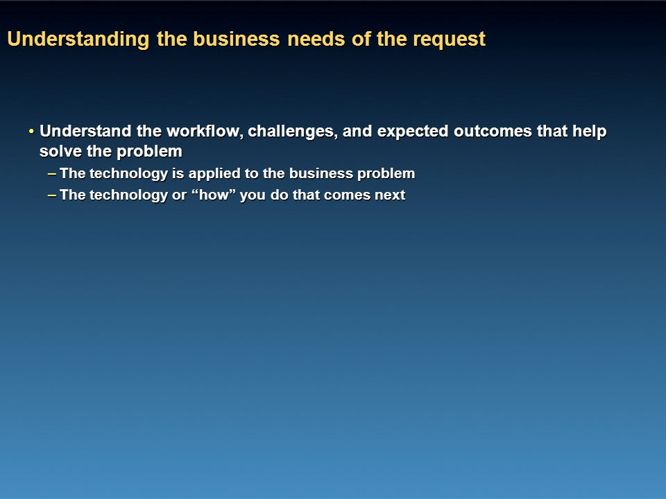 Understanding the business needs of the request