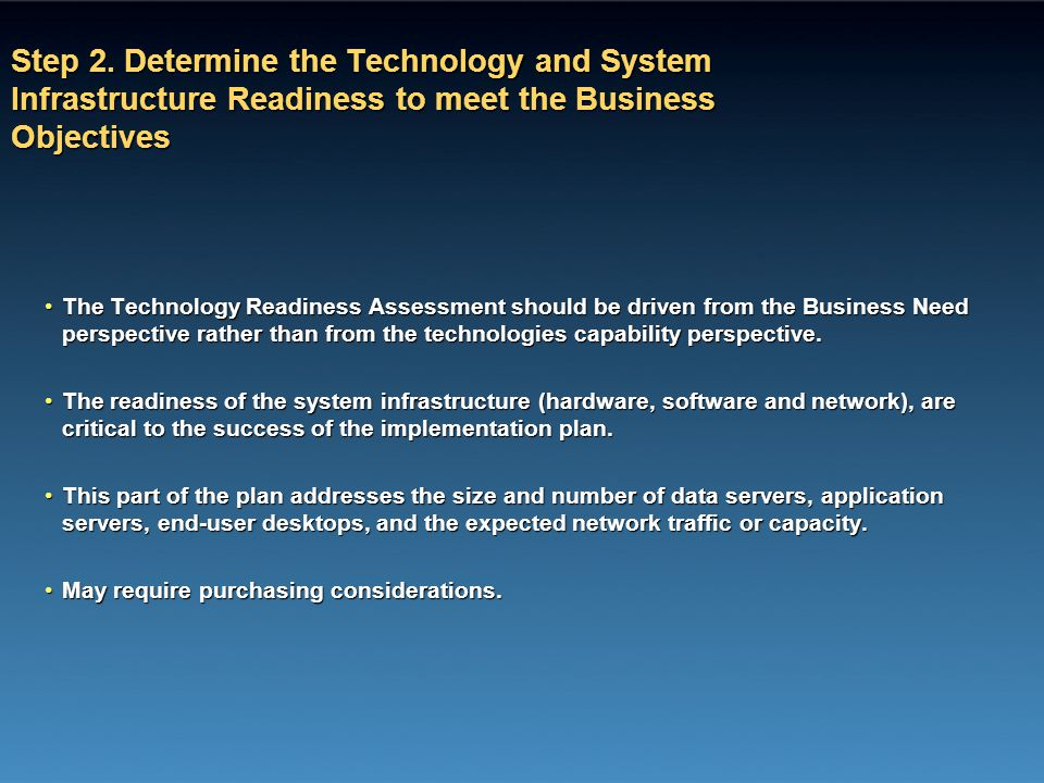 Step 2. Determine the Technology and System Infrastructure Readiness to meet the Business Objectives