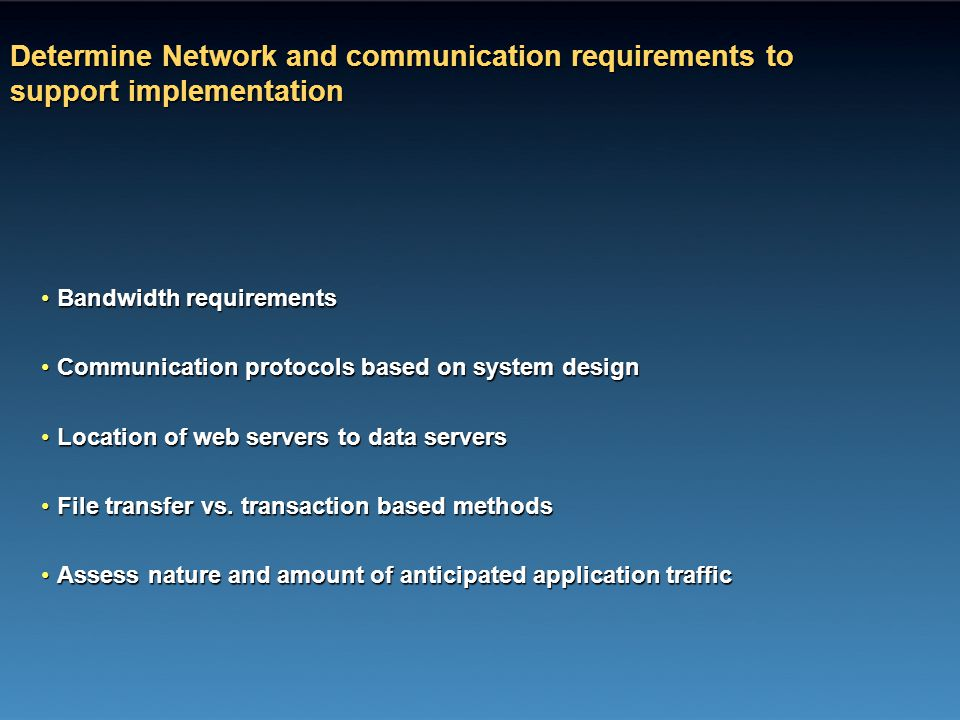 Determine Network and communication requirements to support implementation