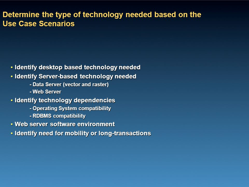 Determine the type of technology needed based on the Use Case Scenarios