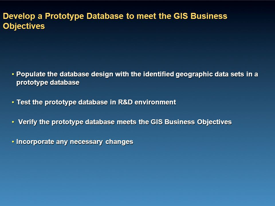 Develop a Prototype Database to meet the GIS Business Objectives