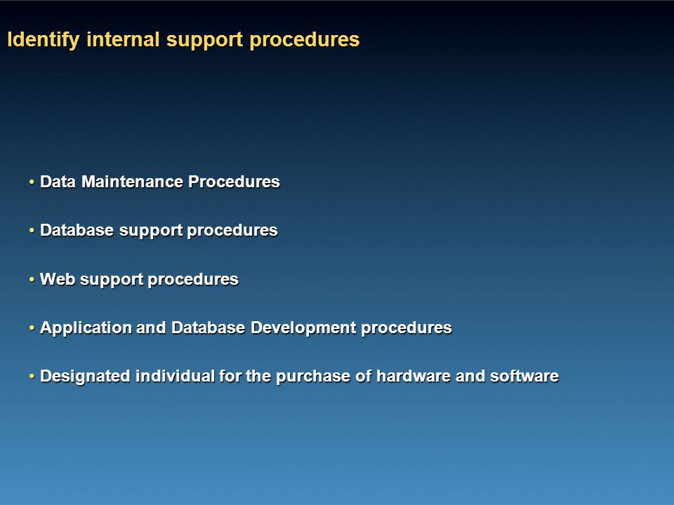 Identify internal support procedures