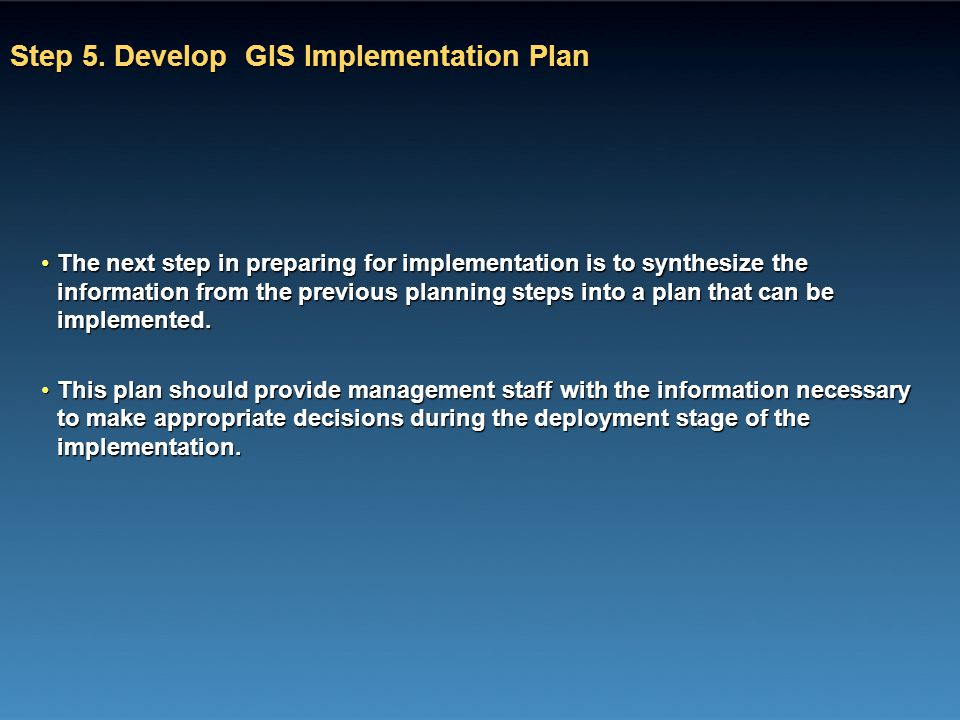 Step 5. Develop GIS Implementation Plan