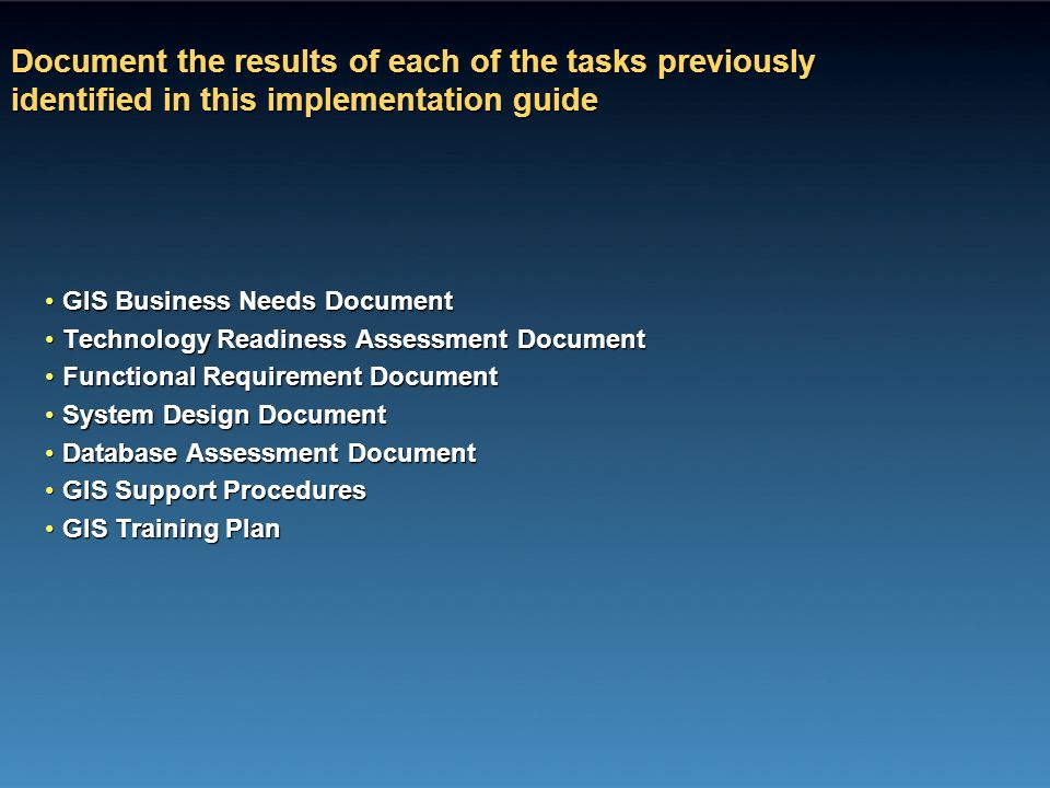 Document the results of each of the tasks previously identified in this implementation guide