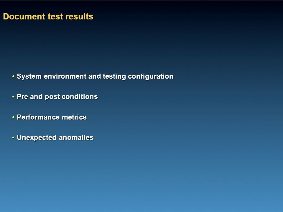 Document test results System environment and testing configuration