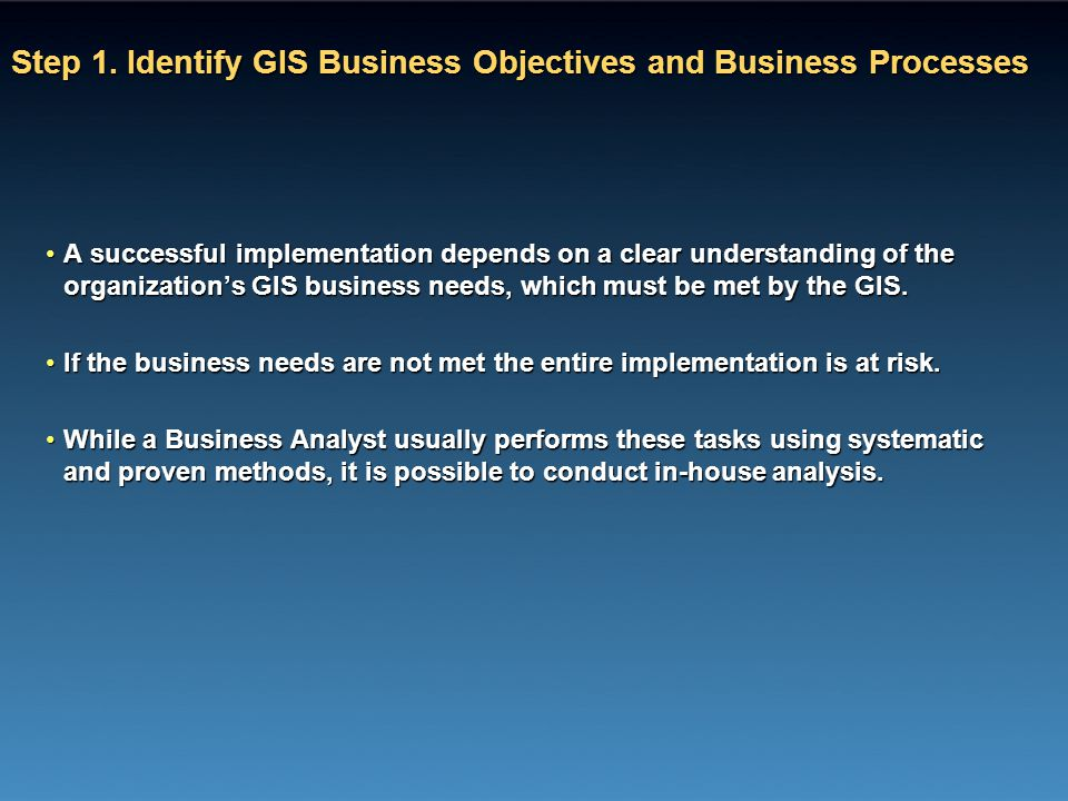 Step 1. Identify GIS Business Objectives and Business Processes