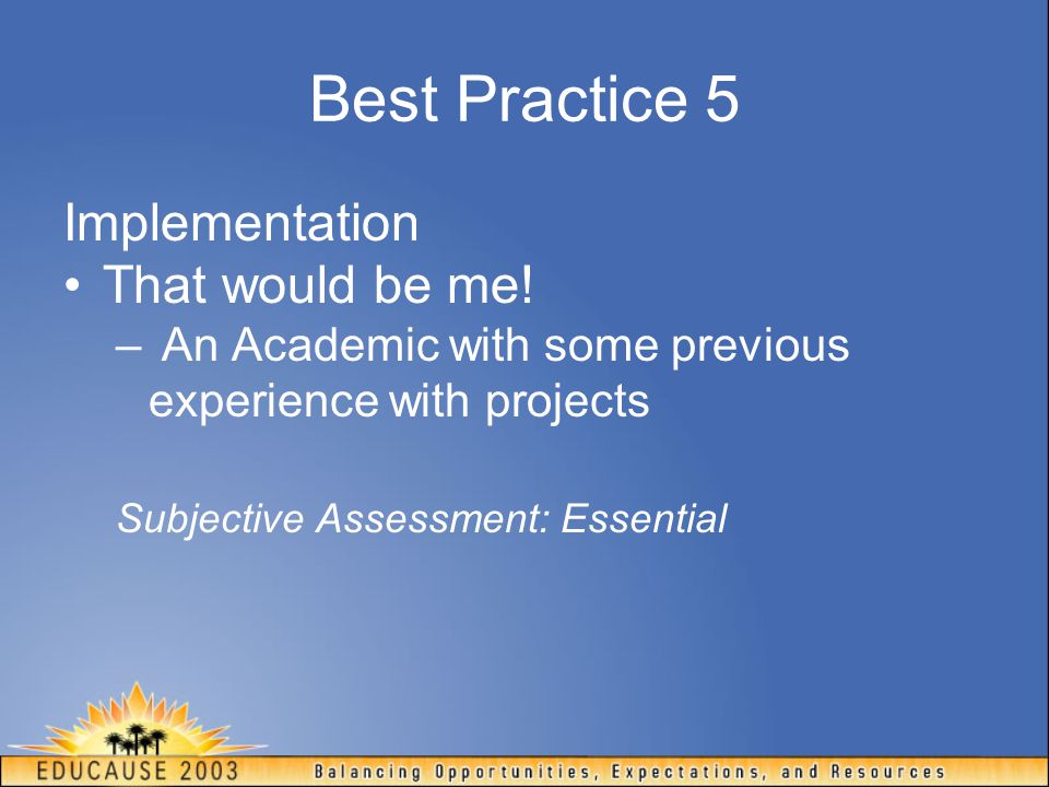 Best Practice 5 Implementation That would be me!