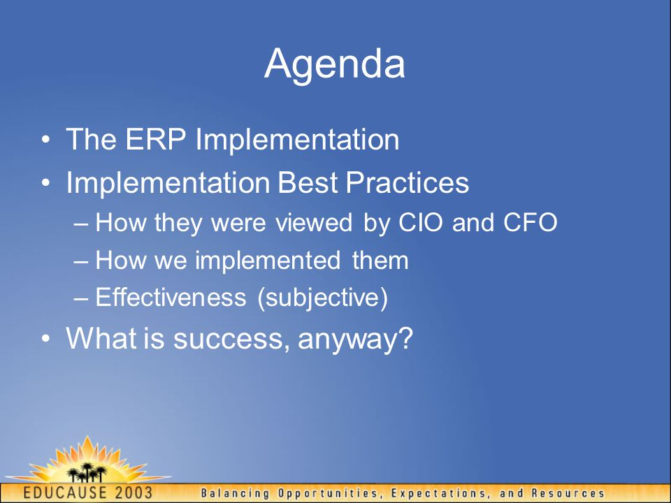 Agenda The ERP Implementation Implementation Best Practices