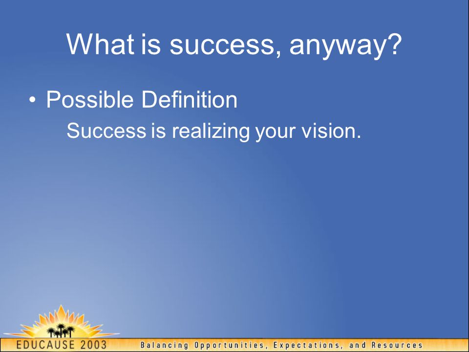 What is success, anyway Possible Definition