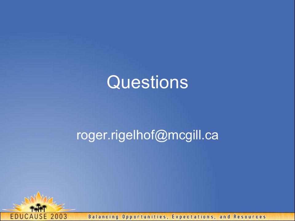 Questions roger.rigelhof@mcgill.ca