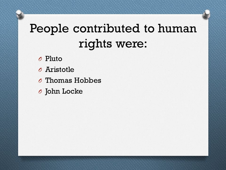 People contributed to human rights were: