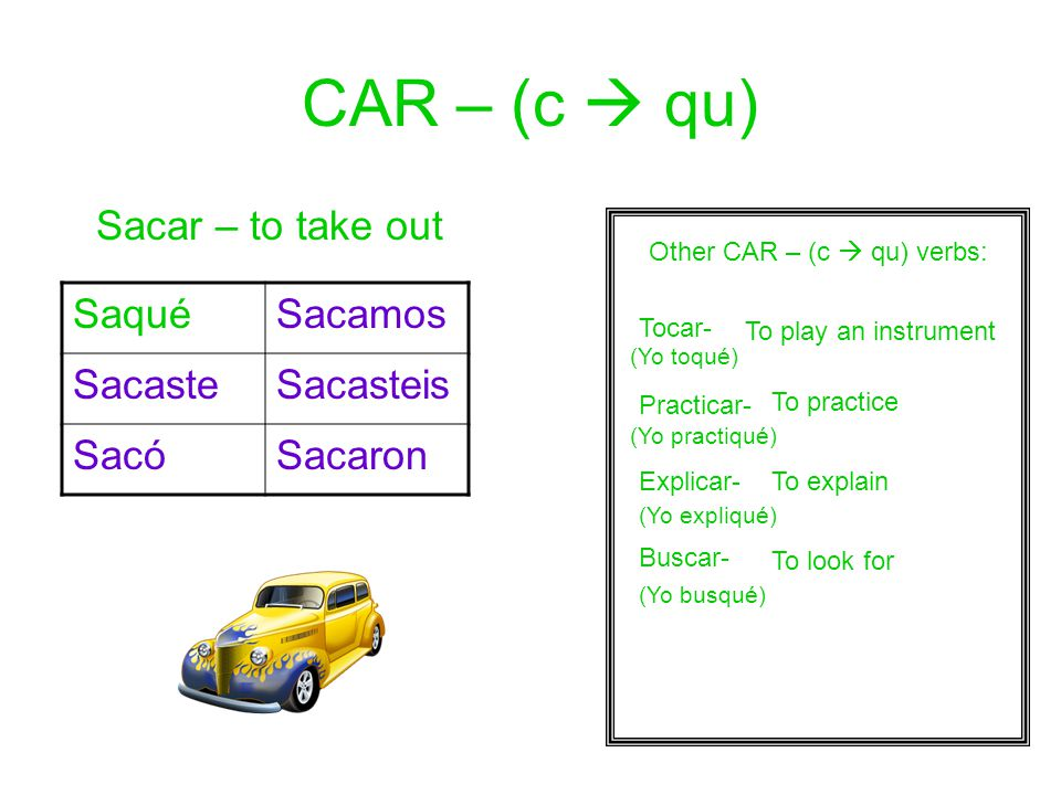 Other CAR – (c  qu) verbs: