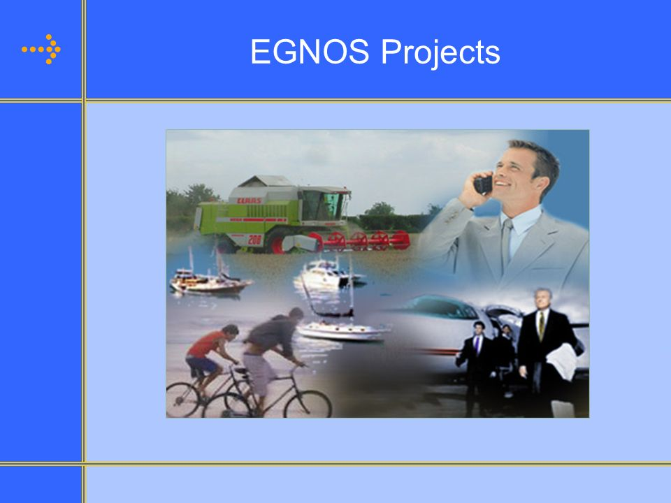 EGNOS Projects EGNOS Projects Examples: