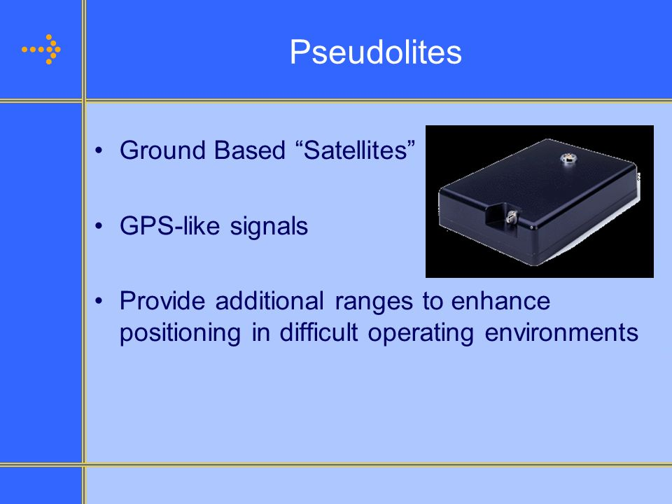 Pseudolites Ground Based Satellites GPS-like signals