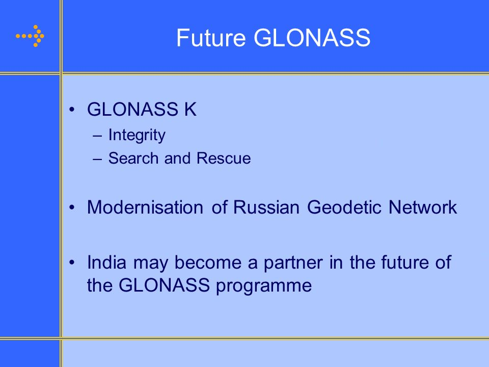 Future GLONASS GLONASS K Modernisation of Russian Geodetic Network