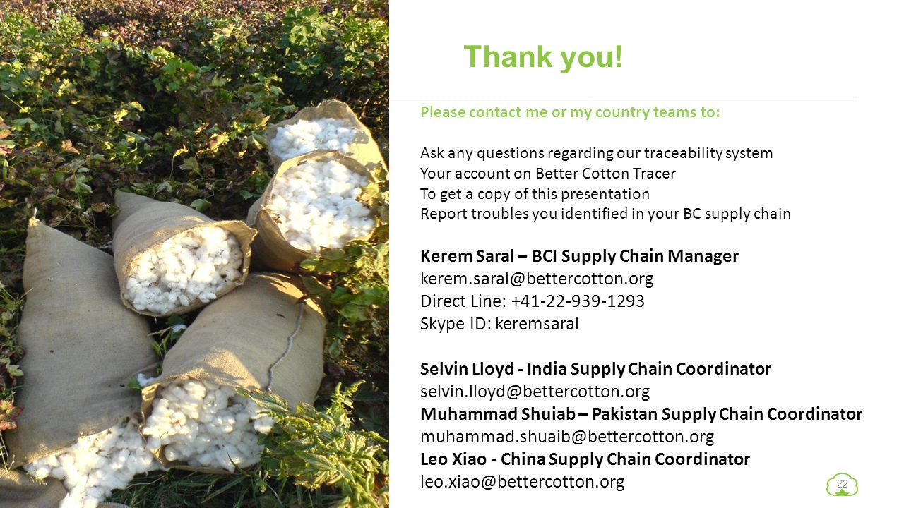 Thank you! Kerem Saral – BCI Supply Chain Manager