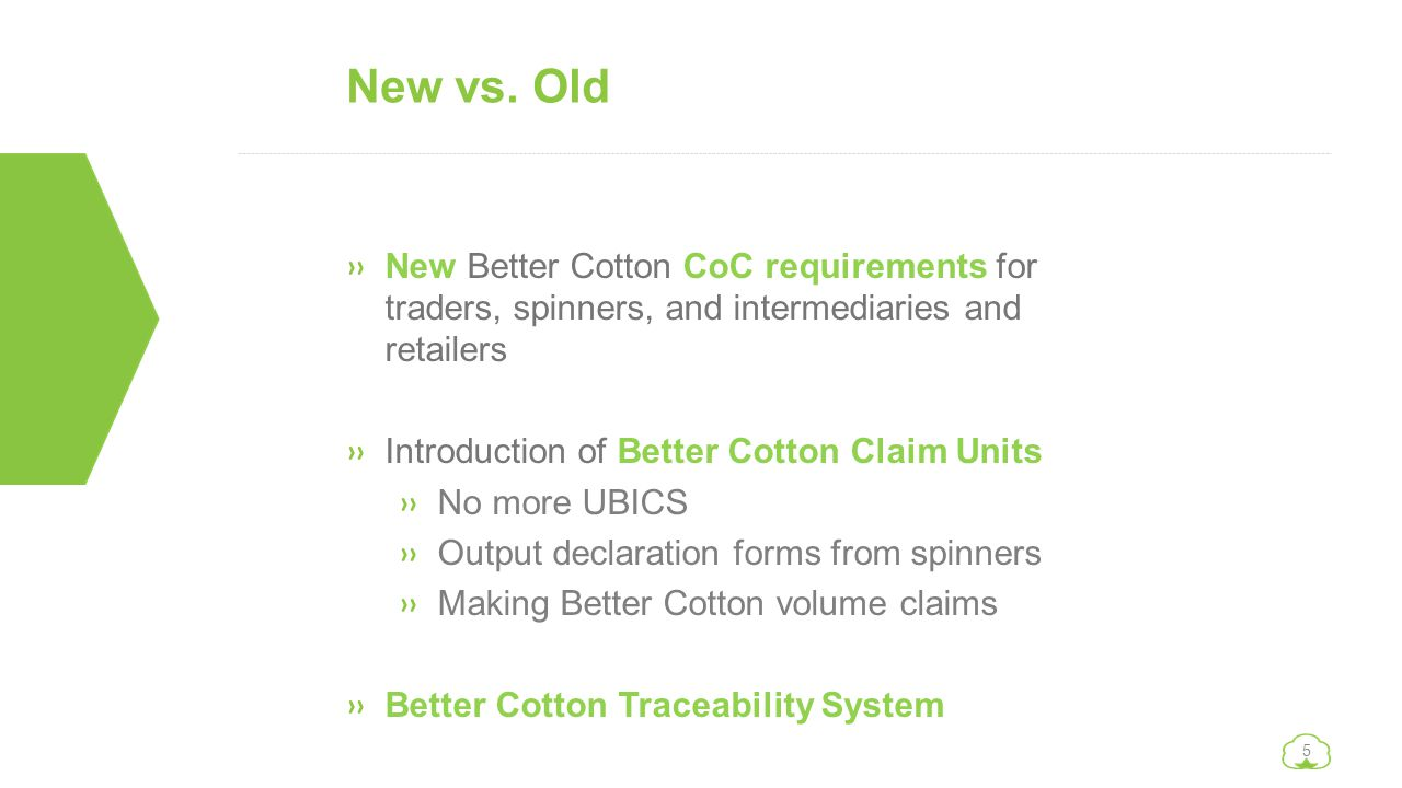 New vs. Old New Better Cotton CoC requirements for traders, spinners, and intermediaries and retailers.