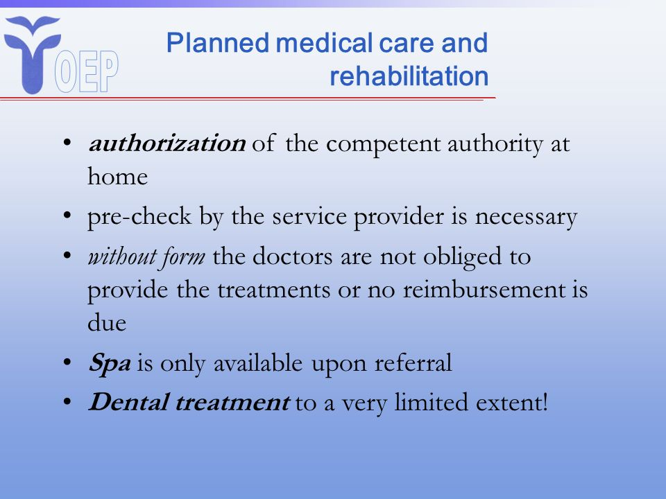 Planned medical care and rehabilitation