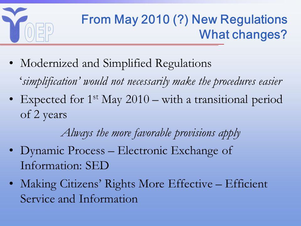 From May 2010 ( ) New Regulations What changes