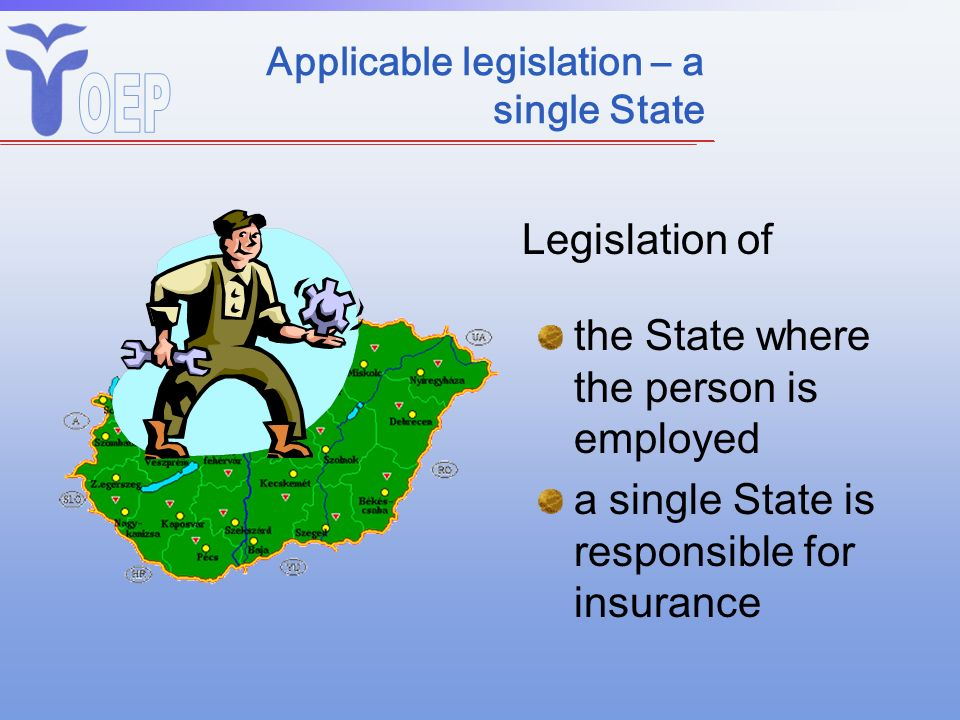Applicable legislation – a single State