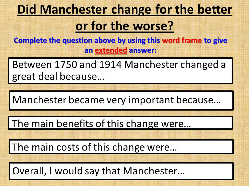 Did Manchester change for the better or for the worse
