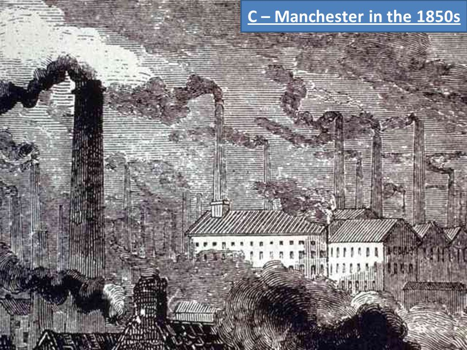C – Manchester in the 1850s