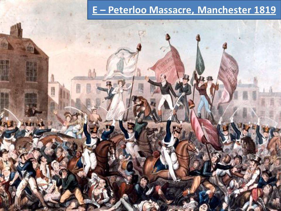 E – Peterloo Massacre, Manchester 1819