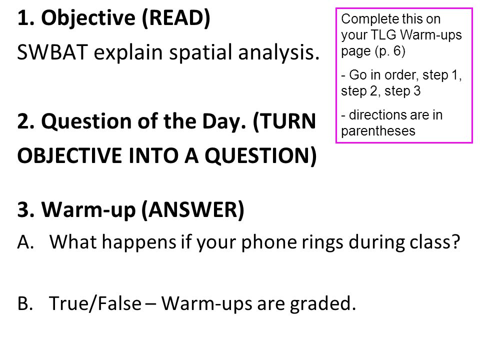 SWBAT explain spatial analysis. 2. Question of the Day. (TURN