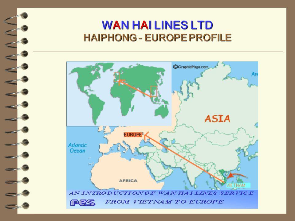 WAN HAI LINES LTD HAIPHONG - EUROPE PROFILE