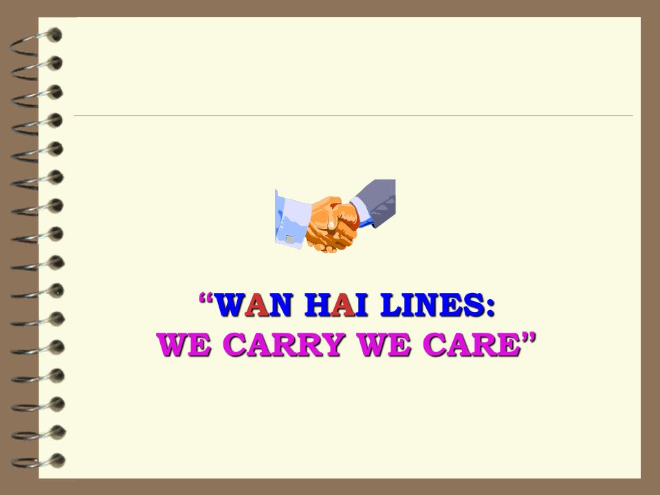 WAN HAI LINES: WE CARRY WE CARE