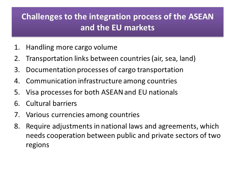 Challenges to the integration process of the ASEAN and the EU markets
