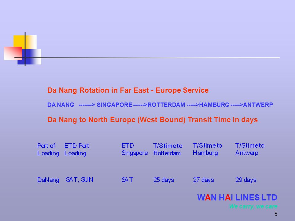 WAN HAI LINES LTD We carry, we care