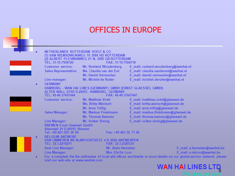 OFFICES IN EUROPE WAN HAI LINES LTD We carry, we care