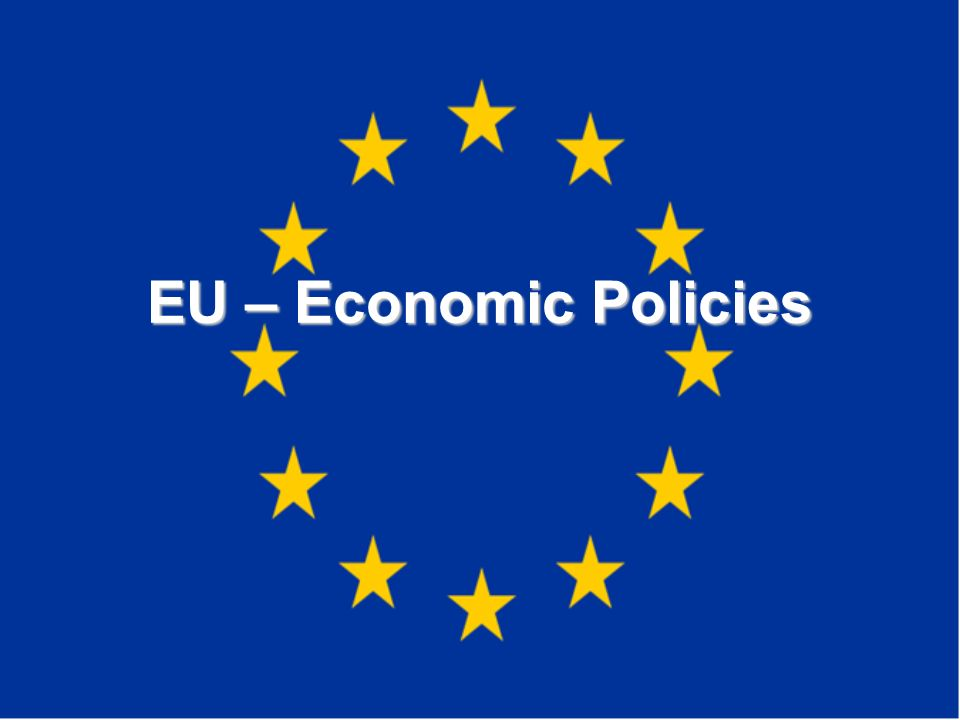 EU – Economic Policies