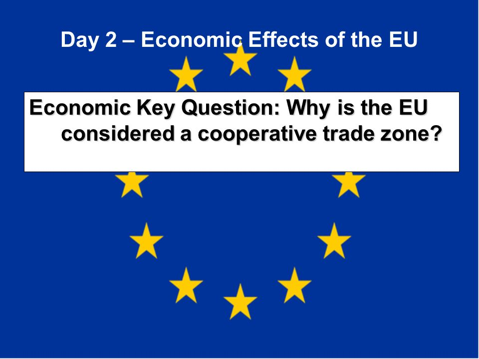 Day 2 – Economic Effects of the EU