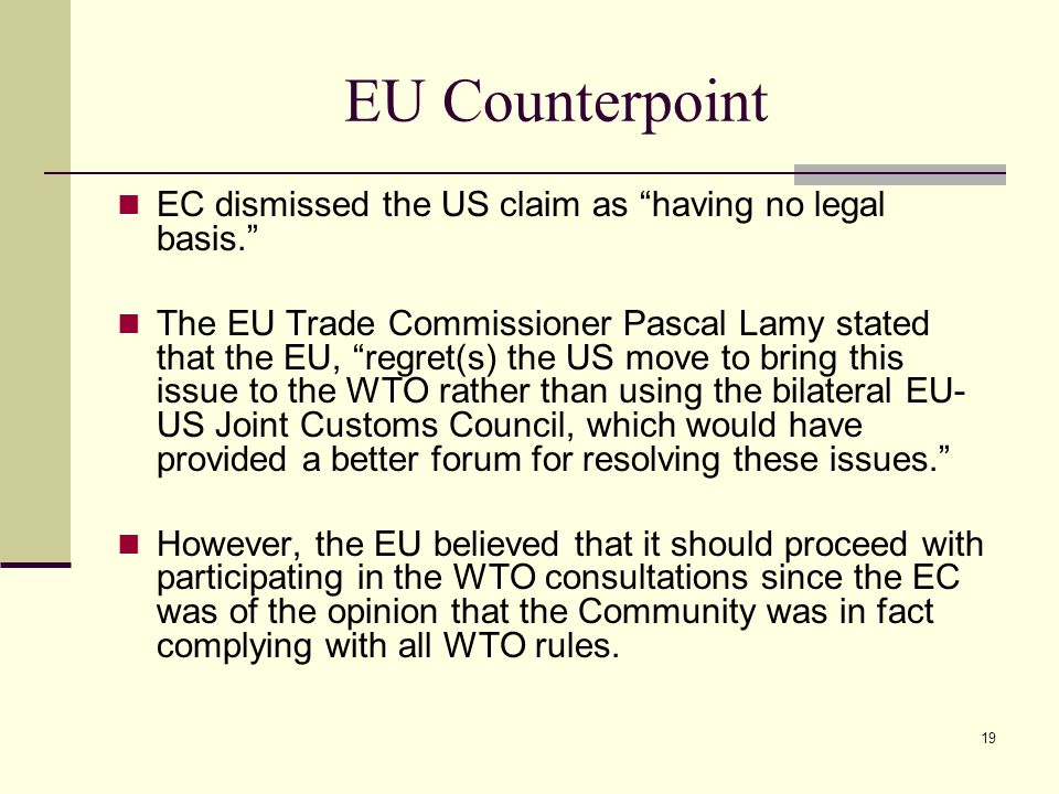 EU Counterpoint EC dismissed the US claim as having no legal basis.