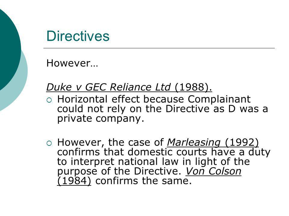 Directives However… Duke v GEC Reliance Ltd (1988).