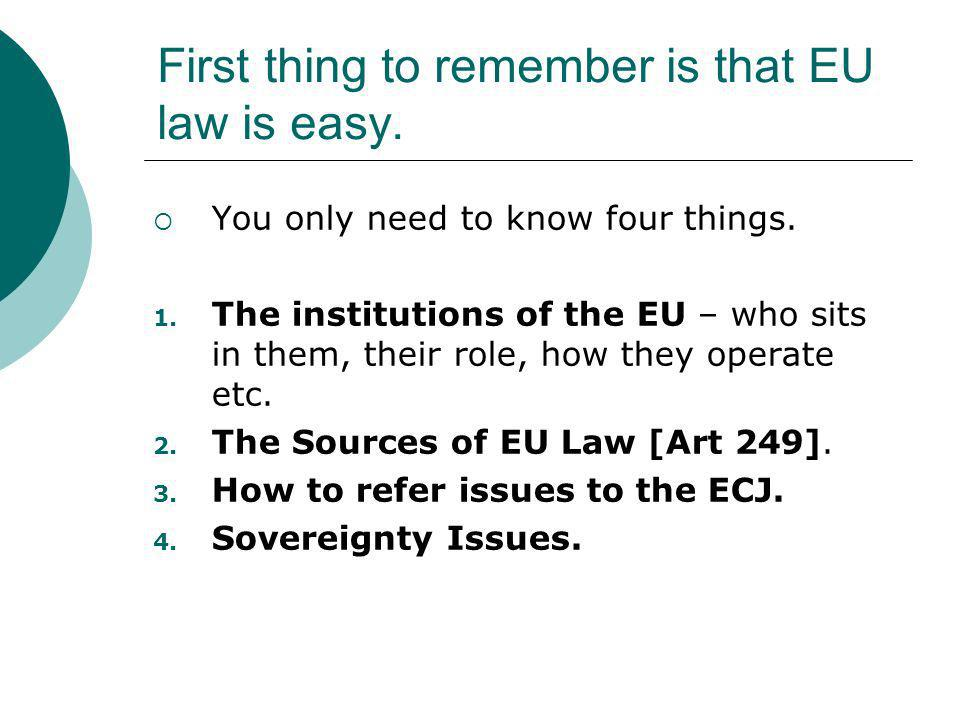 First thing to remember is that EU law is easy.
