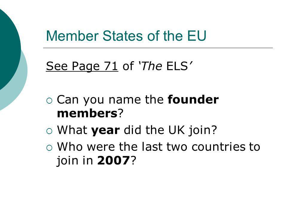 Member States of the EU See Page 71 of 'The ELS'