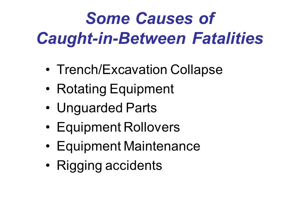 Some Causes of Caught-in-Between Fatalities