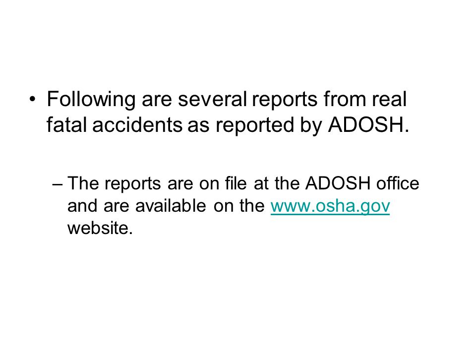 Following are several reports from real fatal accidents as reported by ADOSH.