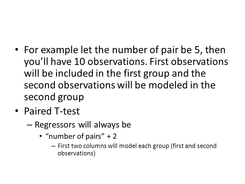 For example let the number of pair be 5, then you'll have 10 observations. First observations will be included in the first group and the second observations will be modeled in the second group