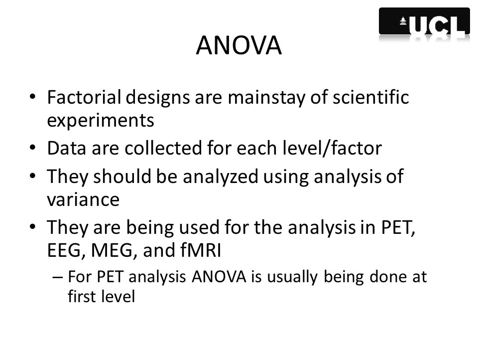ANOVA Factorial designs are mainstay of scientific experiments