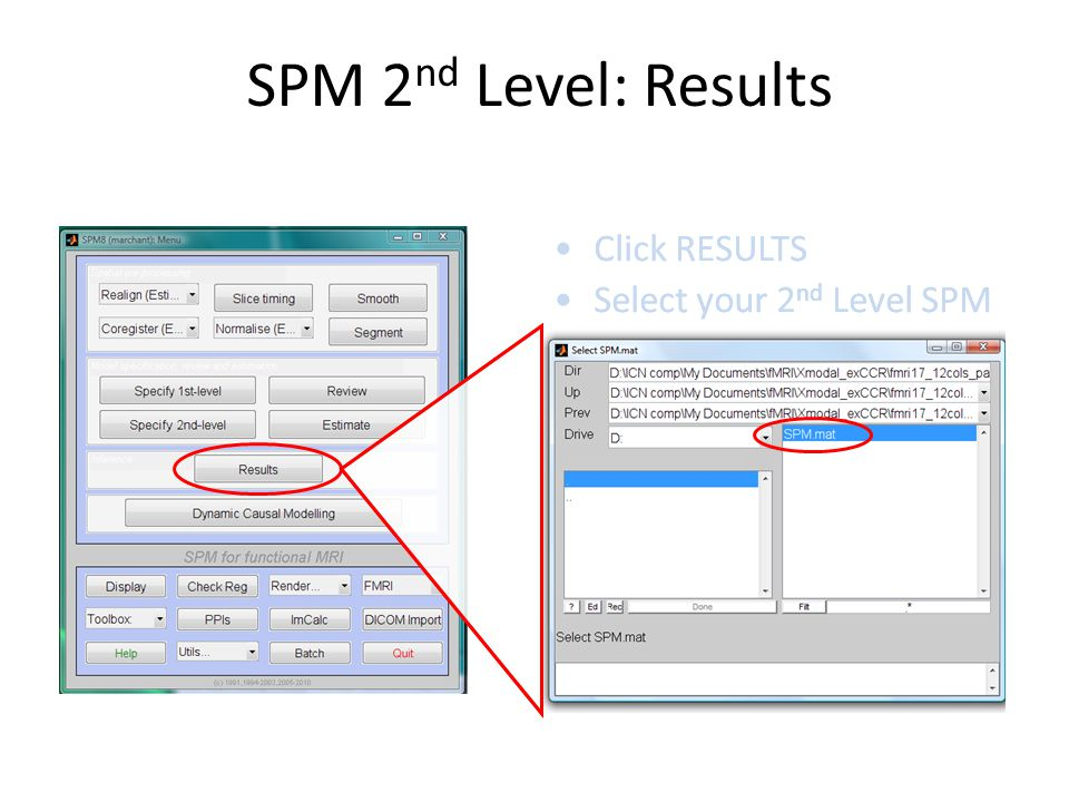 SPM 2nd Level: Results Click RESULTS Select your 2nd Level SPM
