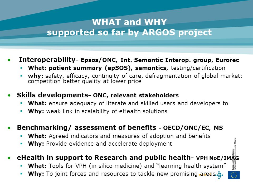 WHAT and WHY supported so far by ARGOS project