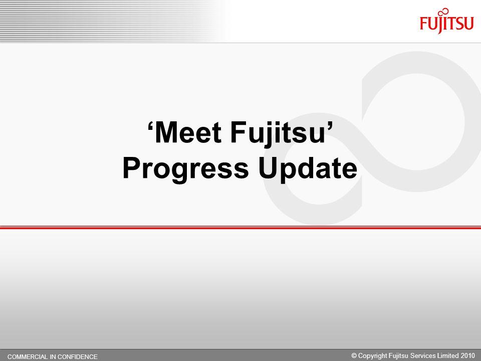 'Meet Fujitsu' Progress Update