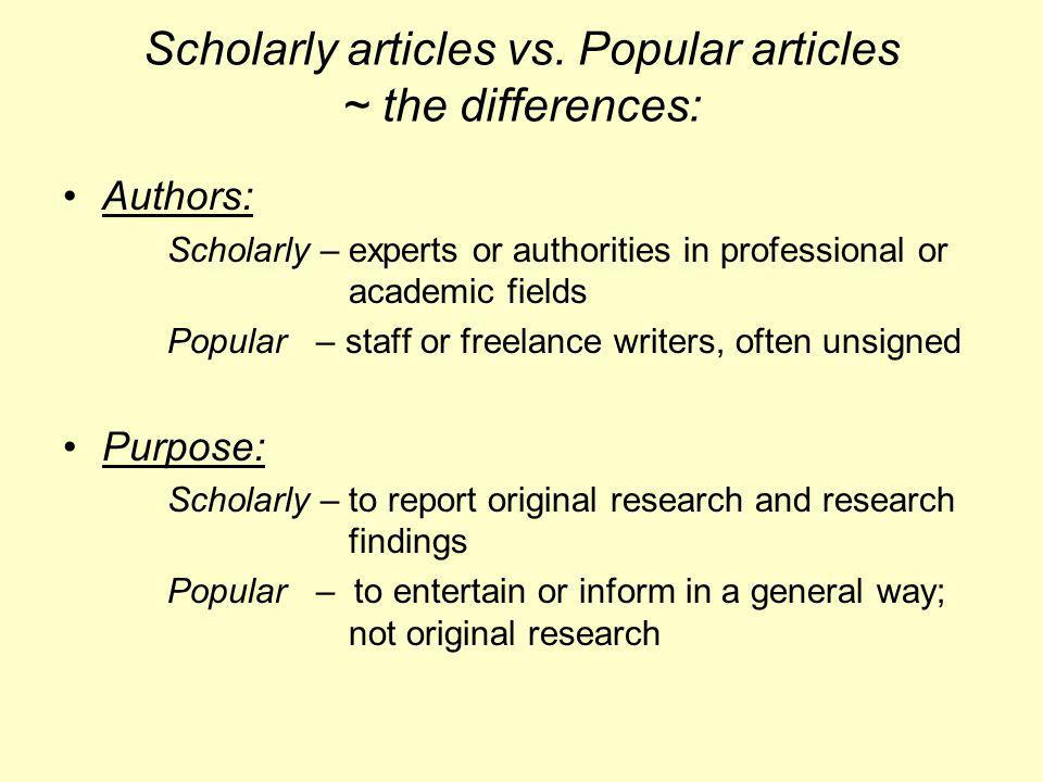 Scholarly articles vs. Popular articles ~ the differences: