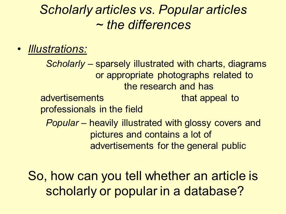 Scholarly articles vs. Popular articles ~ the differences