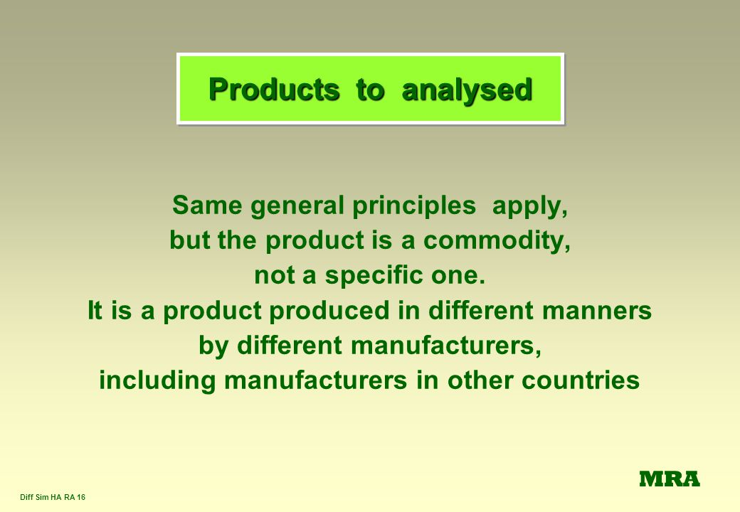 Products to analysed Same general principles apply,
